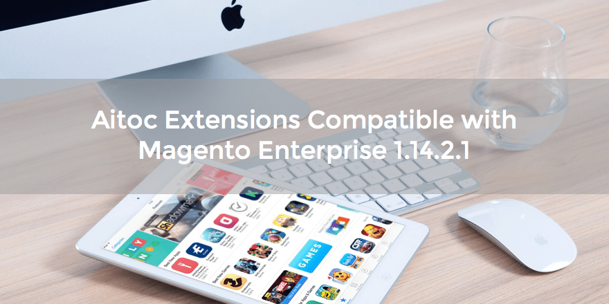 Aitoc Extensions Compatible with Magento Enterprise 1.14.2.1