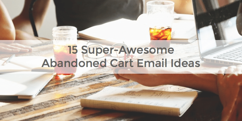 Abandoned cart email ideas