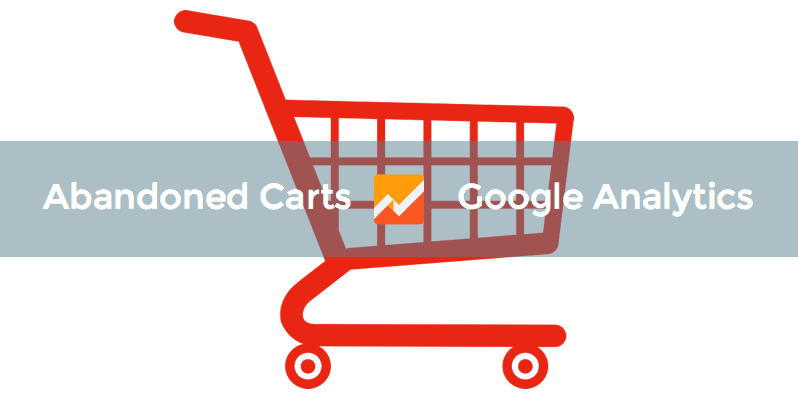 Abandoned carts in Google analytics