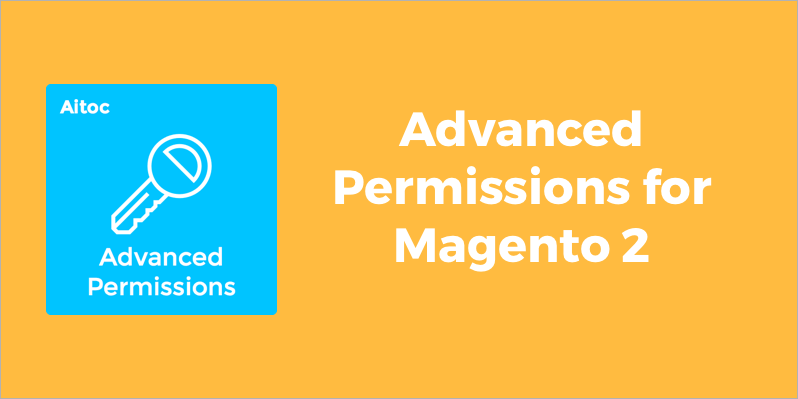 New Version of Advanced Permissions for Magento 2