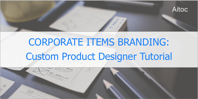 Corporate Items Branding with Custom Product Designer for Magento