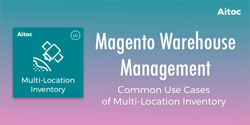Magento Warehouse Management extension