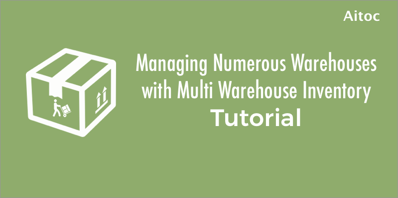 Tutorial: Managing Numerous Warehouses with Multi Warehouse Inventory