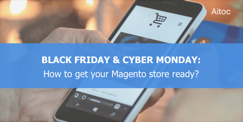 Prepare Magento store for Black Friday and Cyber Monday
