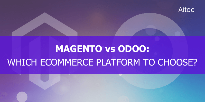 Magento vs Odoo Comparison