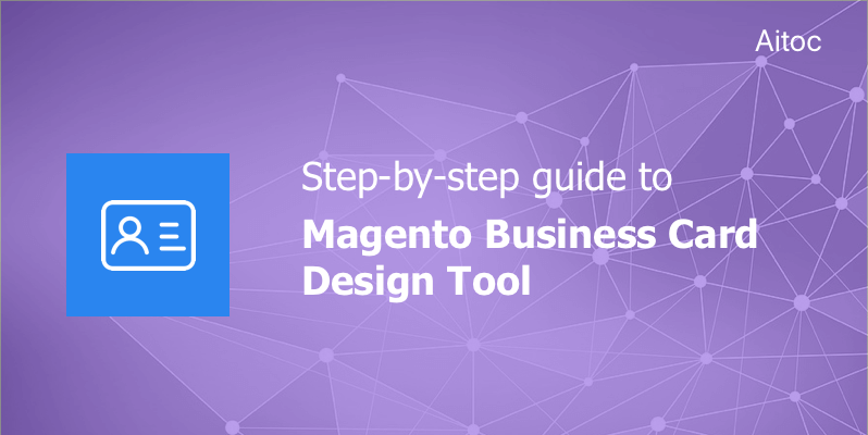 A Step By Step Guide To The Magento Business Card Design Tool