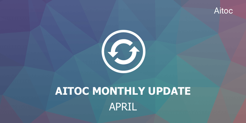 Aitoc Monthly Update
