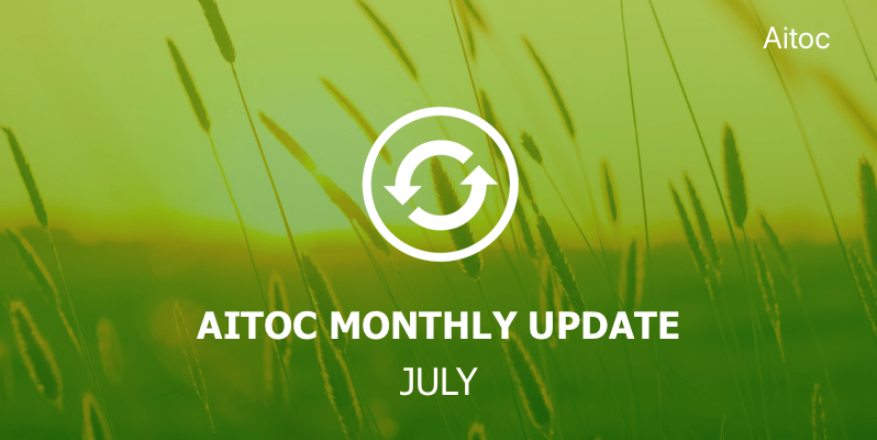 Aitoc Monthly Update July