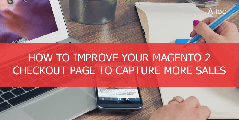 How to improve your Magento Checkout page to sell more