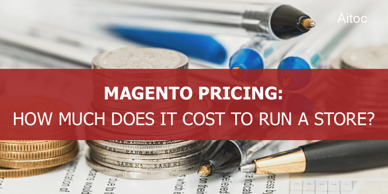 magento pricing how much does it cost to run a magento store
