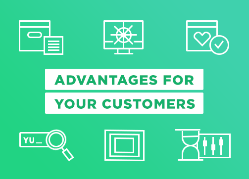 Obvious Advantages for Your Customers
