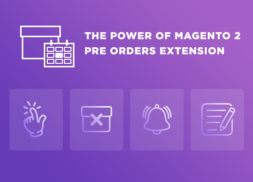 What Is the Power of Magento 2 Pre Orders Extension?