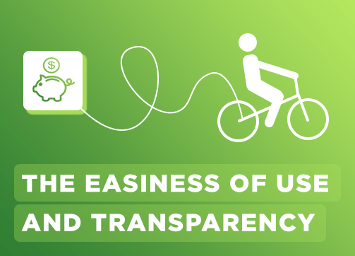 Enjoy the Easiness of Use and Transparency