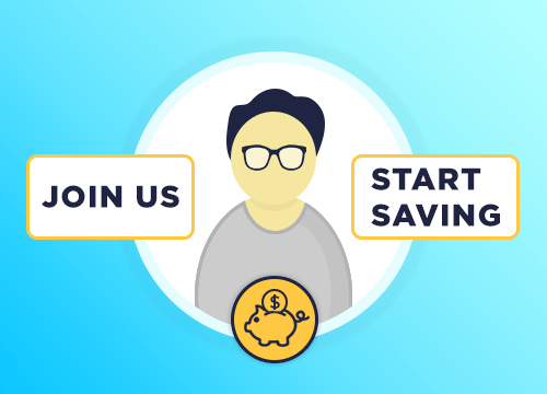 Join Us and Start Saving