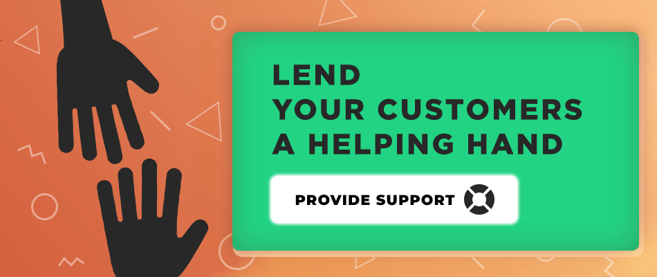 Lend your Customers a Helping Hand